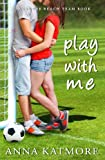 img - for Play With Me (Grover Beach Team #1) book / textbook / text book