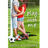 Play With Me (Grover Beach Team #1) ~ Anna Katmore