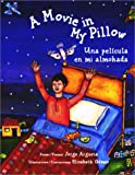 A Movie in My Pillow/Una Pelicula En Mi Almohada: Poems