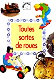 Toutes sortes de roues (French Edition) (2713016843) by Ramsay, Helena