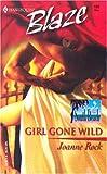 Girl Gone Wild (Harlequin Blaze #135; Single in South Beach #4) (0373791399) by Rock, Joanne