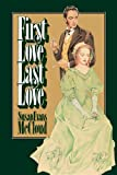img - for First love, last love book / textbook / text book