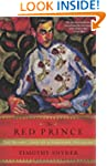 The Red Prince: The Secret Lives Of a...