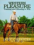 Western Pleasure: Training and Showin...