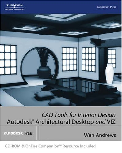 CAD Tools for Interior Design: Autodesk Architectural Desktop and Viz