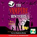 The Vampire Bewitched Audiobook by Pete Johnson Narrated by Madeleine Brolly