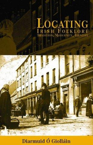 Irish Folklore : Tradition, Modernity, Identity (Irish...