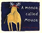 img - for A Moose Called Mouse book / textbook / text book