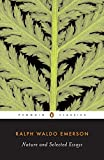 Nature and Selected Essays (Penguin Classics) (014243762X) by Emerson, Ralph Waldo