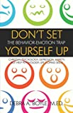 img - for Don't Set Yourself Up: The Behavior-Emotion Trap by Debra A. Boyle M.Ed. (2005-08-29) book / textbook / text book