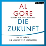 Die Zukunft: Sechs Kräfte, die unsere Welt verändern | Al Gore
