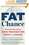 Fat Chance: Beating the Odds Against...