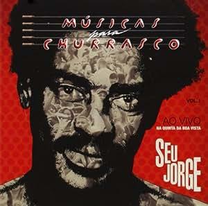 Seu Jorge - Musicas Para Churrasco 1: Ao Vivo - Amazon.com Music
