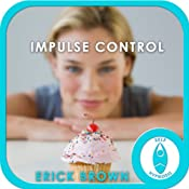 Impulse Control: Hypnosis & Meditation | [Erick Brown]