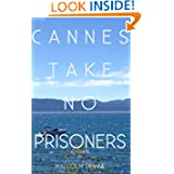 Cannes: TAKE NO PRISONERS a novella
