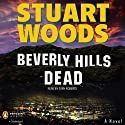 Beverly Hills Dead (       UNABRIDGED) by Stuart Woods Narrated by Tony Roberts