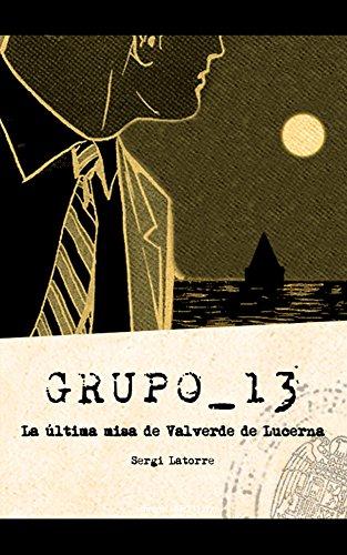 Grupo 13: La última misa de Valverde de Lucerna