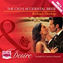 The CEO's Accidental Bride (       UNABRIDGED) by Barbara Dunlop Narrated by Laurence Bouvard