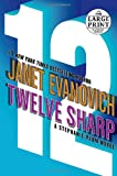Twelve Sharp (Stephanie Plum Novels) Evanovich Janet