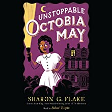 Unstoppable Octobia May (       UNABRIDGED) by Sharon Flake Narrated by Bahni Turpin