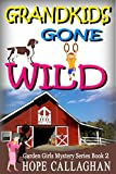 Grandkids Gone Wild (Garden Girls Christian Cozy Mystery Series Book 2)