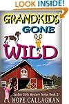 Grandkids Gone Wild (Garden Girls Chr...