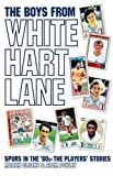 img - for The Boys from White Hart Lane: Spurs in the 80s - the Players' Stories by Martin Cloake (2008-10-27) book / textbook / text book