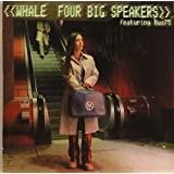 Four Big Speakers [CD 1]by Whale
