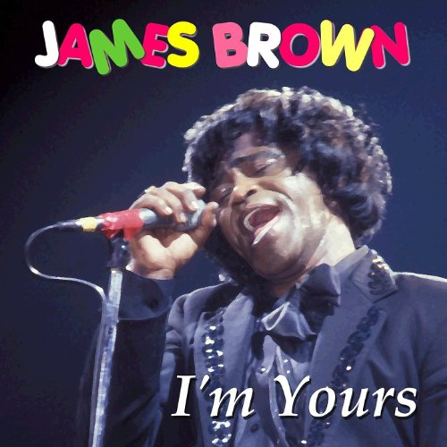 James Brown - I'm Yours