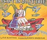 I Have an Olive Tree (0060275731) by Bunting, Eve