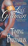 Taming the Barbarian (006078394X) by Greiman, Lois