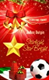 Starlight, Star Bright (Christmas Holiday Extravaganza) (Starlight Christmas Series Book 2)