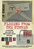 img - for Fleeing from the Fuhrer: A Postal History of Refugees from the Nazis book / textbook / text book