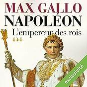 L'empereur des rois (Napoléon 3) | Max Gallo