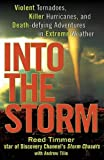 img - for By Reed Timmer:Into the Storm: Violent Tornadoes, Killer Hurricanes, and Death-defying Adventures in Extreme Weather [Hardcover] book / textbook / text book