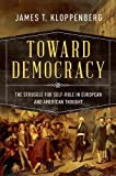 img - for Toward Democracy: The Struggle for Self-Rule in European and American Thought book / textbook / text book
