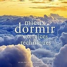 Mieux dormir : Exercices et techniques | Livre audio Auteur(s) : John Mac Narrateur(s) : Florence Dupuy Alayrac