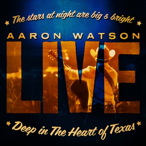Deep in the Heart of Texas: Live