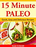 15 Minute Paleo  Quick, Easy and Delicious Recipes
