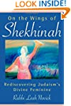 On the Wings of Shekhinah: Rediscover...