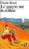 echange, troc Claude Brami - Le garçon sur la colline
