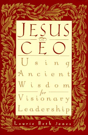 Image for Jesus, CEO: Using Ancient Wisdom for Visionary Leadership