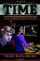 Time Underground (American Epochs) (Volume 2)