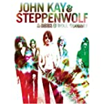 John Kay & Steppenwolf: A Rock and Ro...