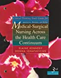 Critical Thinking Study Guide for Ignatavicius, Workman, and Mishler: Medical-Surgical Nursing Across the Health Care Continuum, 3rd Edition