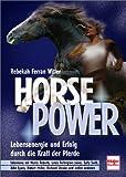 img - for Horse Power. Lebensenergie und Erfolg durch die Kraft der Pferde. book / textbook / text book