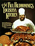Chef Paul Prudhommes's Louisiana Kitchen (0688028470) by Prudhomme, Chef Paul