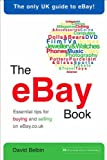 David Belbin The eBay Book: Essential tips for buying and selling on eBay.co.uk