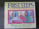 First Steps: Helping Your Children Begin Their Walk with God (First Steps Series)
