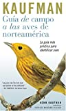 img - for Guia de Campo Kaufman: a las Aves Norteamericanas (Kaufman Field Guides) (Spanish Edition) book / textbook / text book